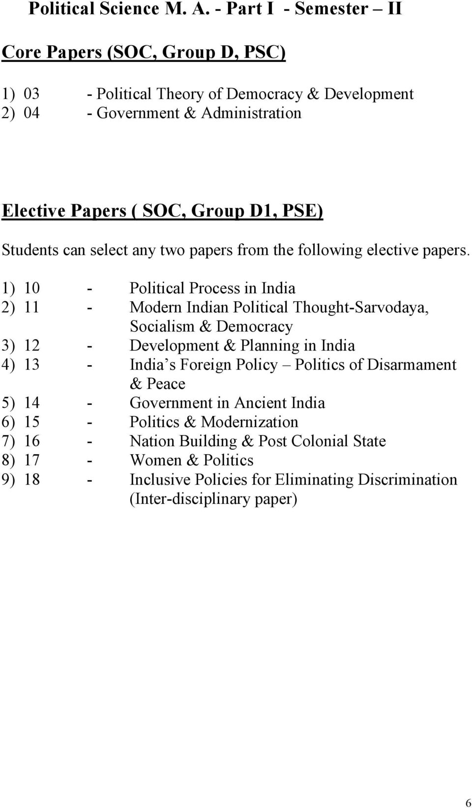 PSE) Students can select any two papers from the following elective papers.