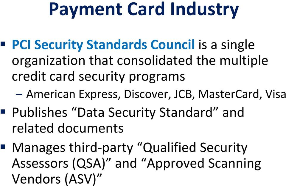 JCB, MasterCard, Visa Publishes Data Security Standard and related documents