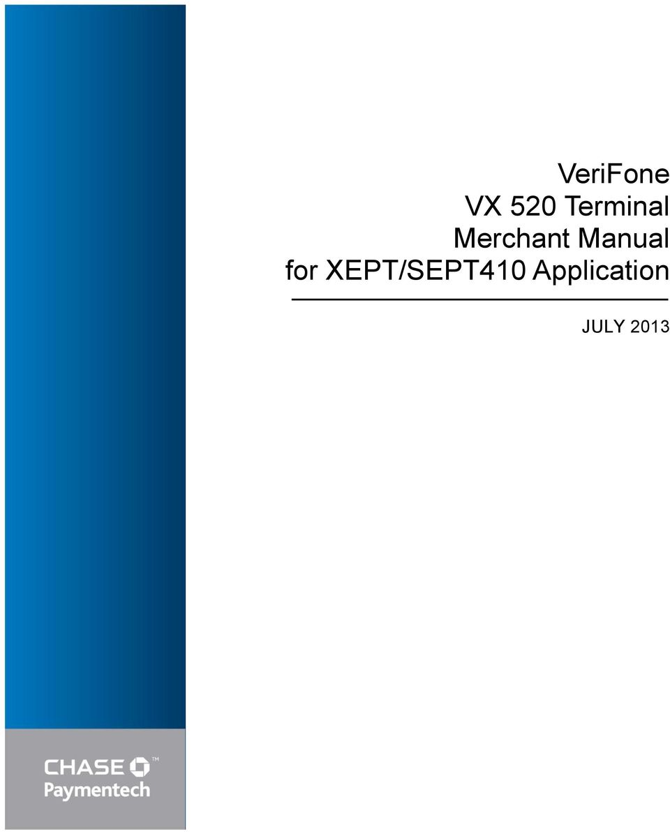 Verifone Vx 520 Terminal Merchant Manual For Xept Sept410 Chase Wiring Instructions 2 Paymentech Solutions Makes No Warranty Of Any Kind Either Expressed Or Implied With Regard To This Material Including But Not Limited