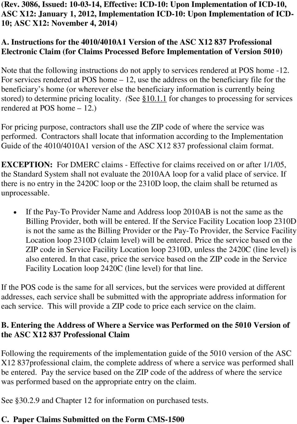 apply to services rendered at POS home -12. 20 Note that for claims  processed ...