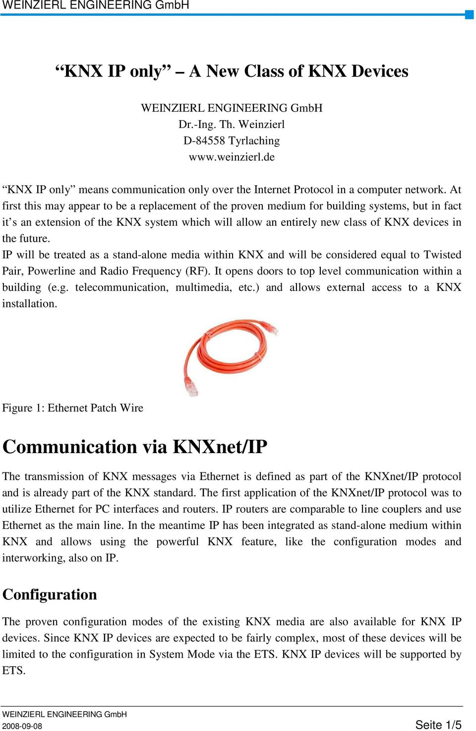 Knx Ip Only A New Class Of Devices Weinzierl Engineering Gmbh Poweroverethernet Poe On Industrialbased Networking Fig 2 Future Will Be Treated As Stand Alone Media Within And