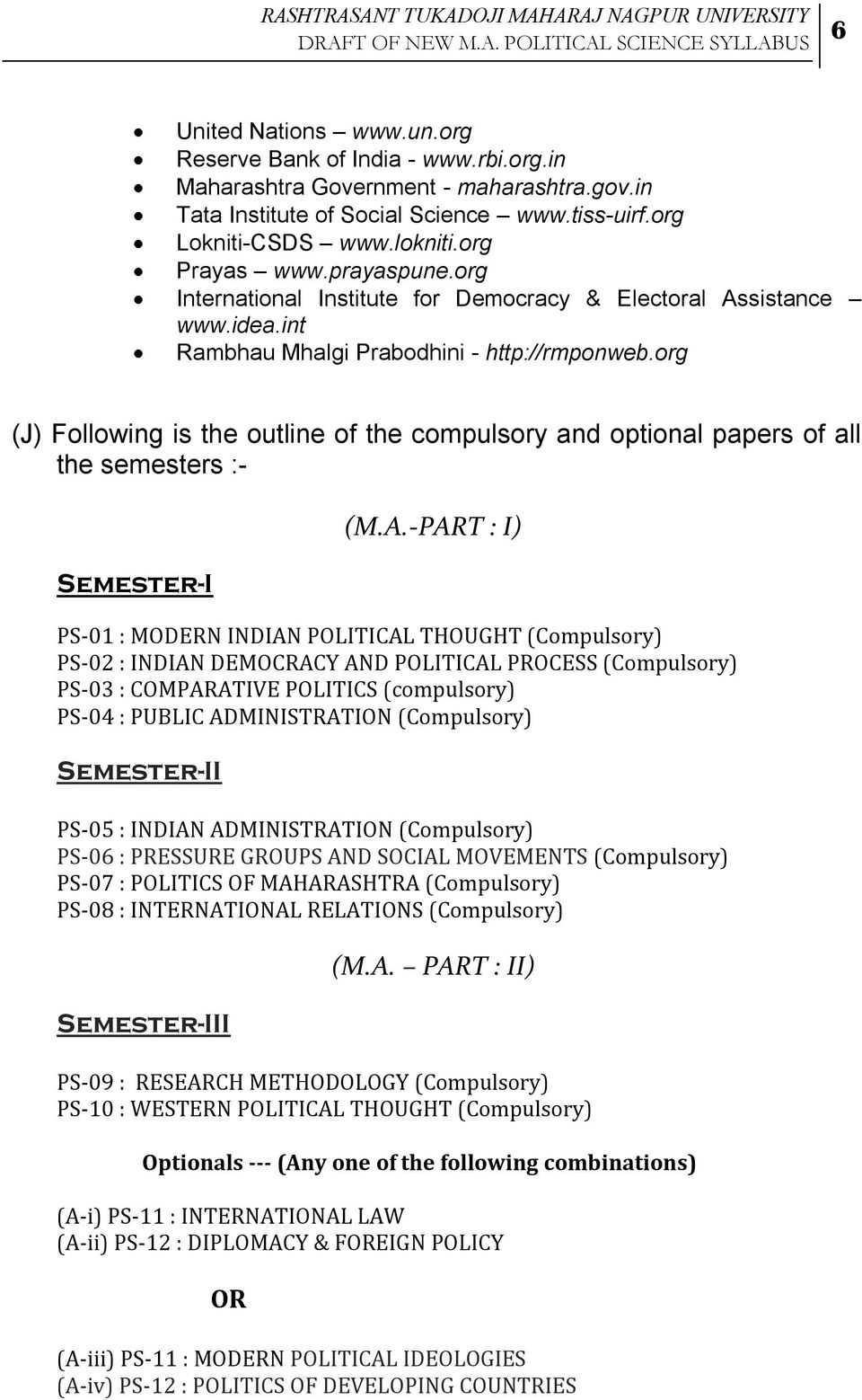 org (J) Following is the outline of the compulsory and optional papers of  all
