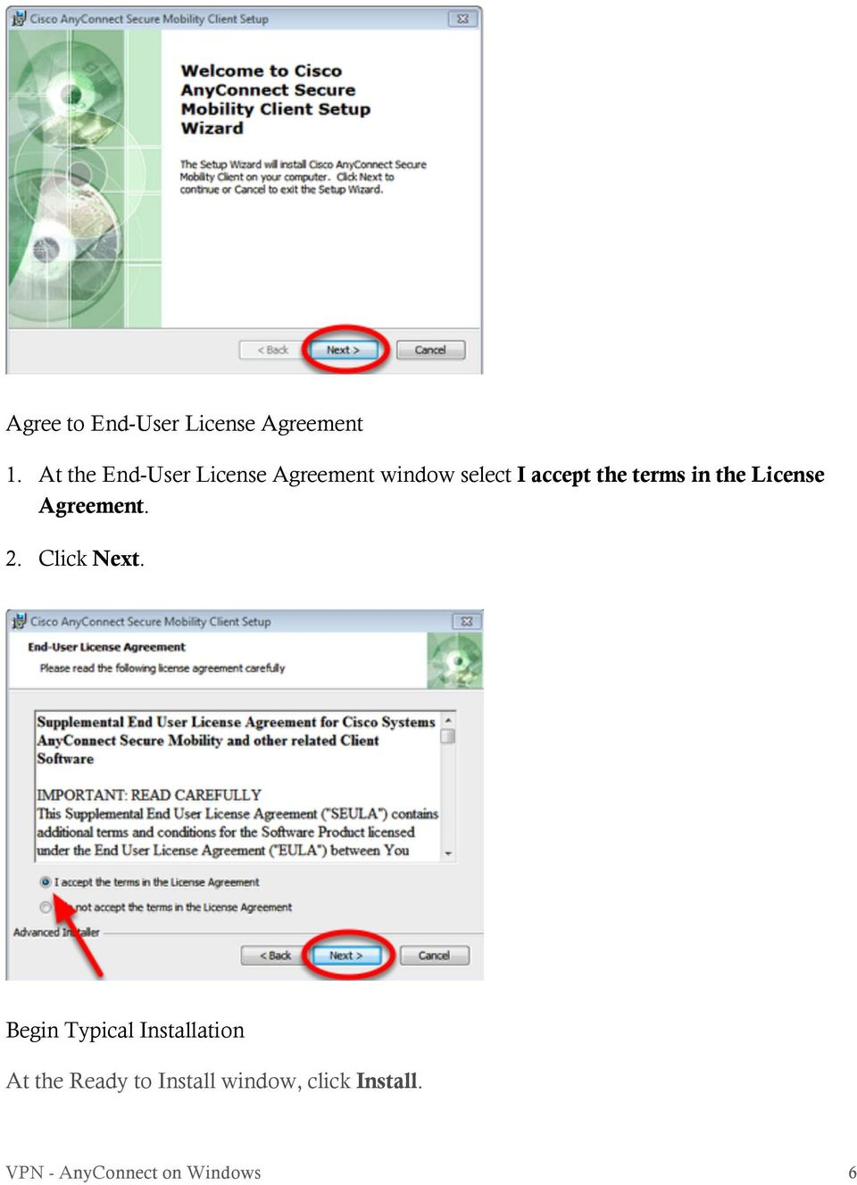 terms in the License Agreement. 2. Click Next.