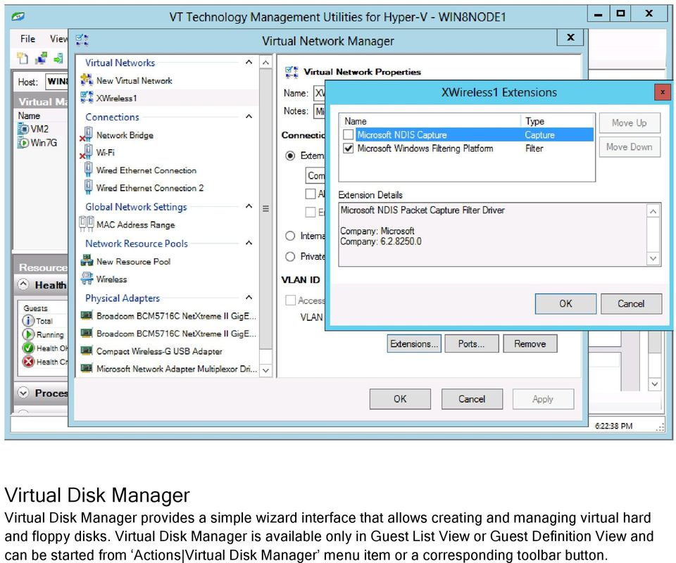 Virtual Disk Manager is available only in Guest List View or Guest Definition