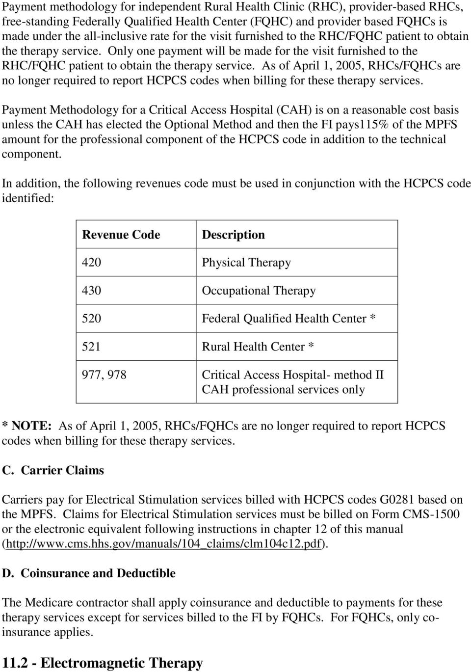 As of April 1, 2005, RHCs/FQHCs are no longer required to report