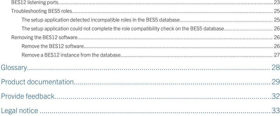 .. 25 The setup application could not complete the role compatibility check on the BES5 database.