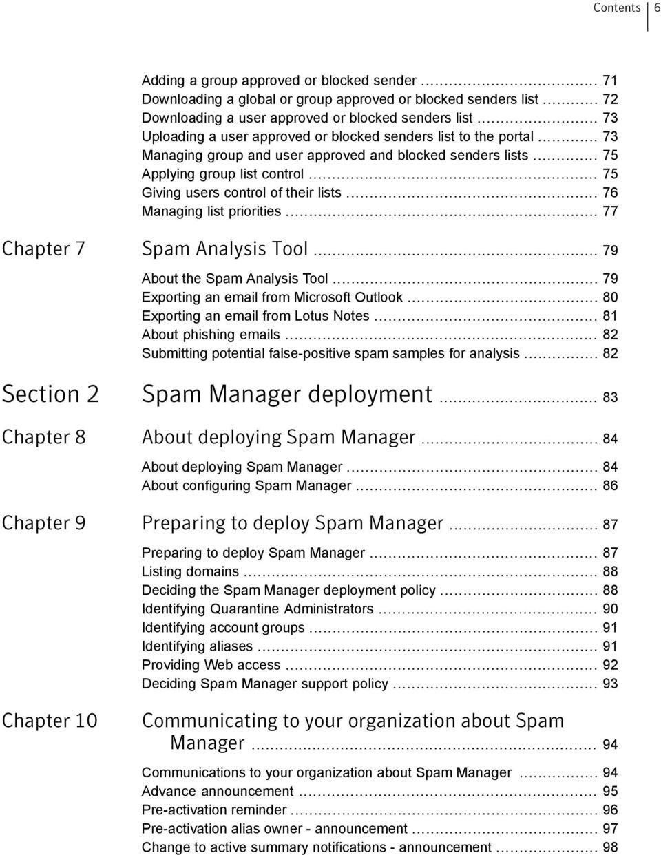 .. 75 Giving users control of their lists... 76 Managing list priorities... 77 Chapter 7 Spam Analysis Tool... 79 About the Spam Analysis Tool... 79 Exporting an email from Microsoft Outlook.