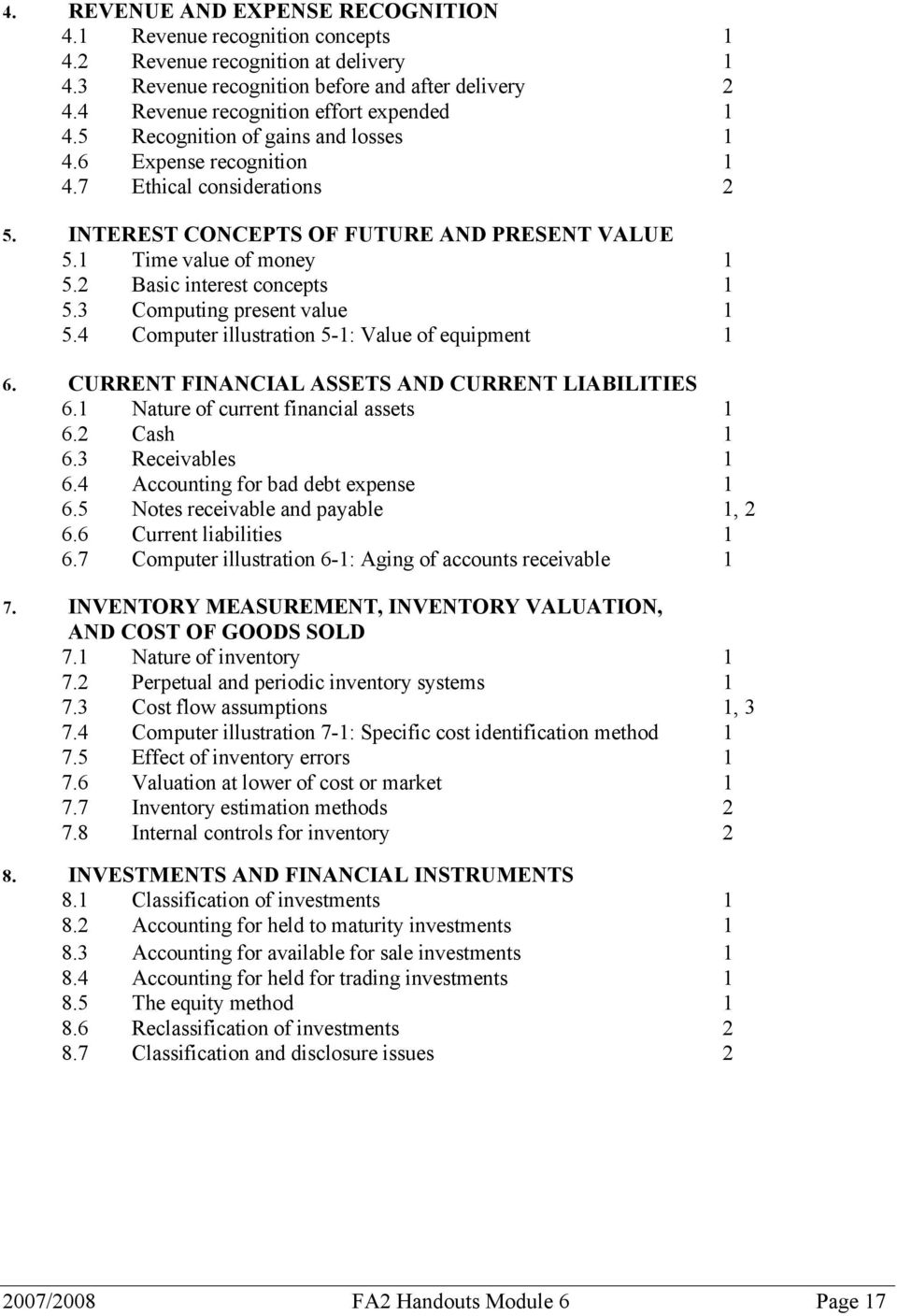 1 Time value of money 1 5.2 Basic interest concepts 1 5.3 Computing present value 1 5.4 Computer illustration 5-1: Value of equipment 1 6. CURRENT FINANCIAL ASSETS AND CURRENT LIABILITIES 6.