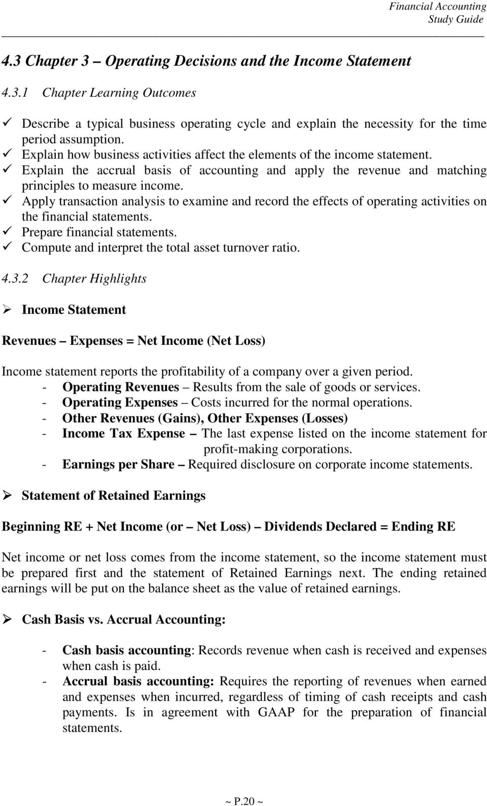 Apply transaction analysis to examine and record the effects of operating  activities on the financial statements
