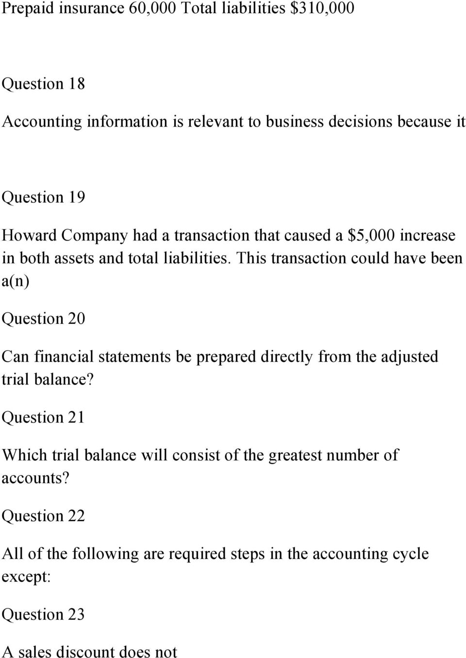 This transaction could have been a(n) Question 20 Can financial statements be prepared directly from the adjusted trial balance?
