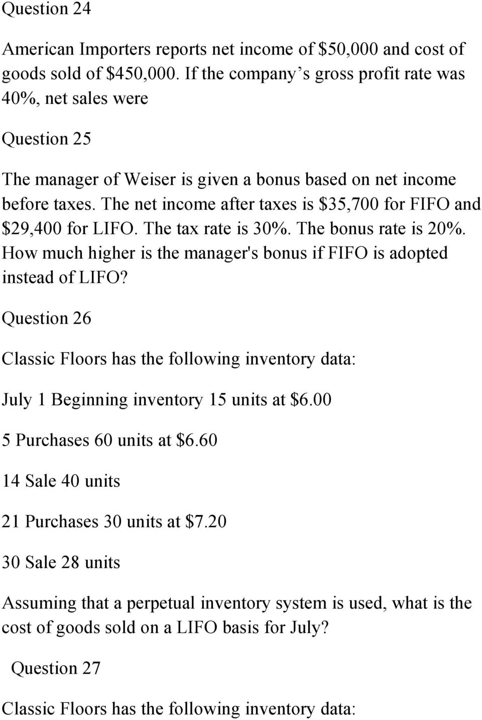 The net income after taxes is $35,700 for FIFO and $29,400 for LIFO. The tax rate is 30%. The bonus rate is 20%. How much higher is the manager's bonus if FIFO is adopted instead of LIFO?