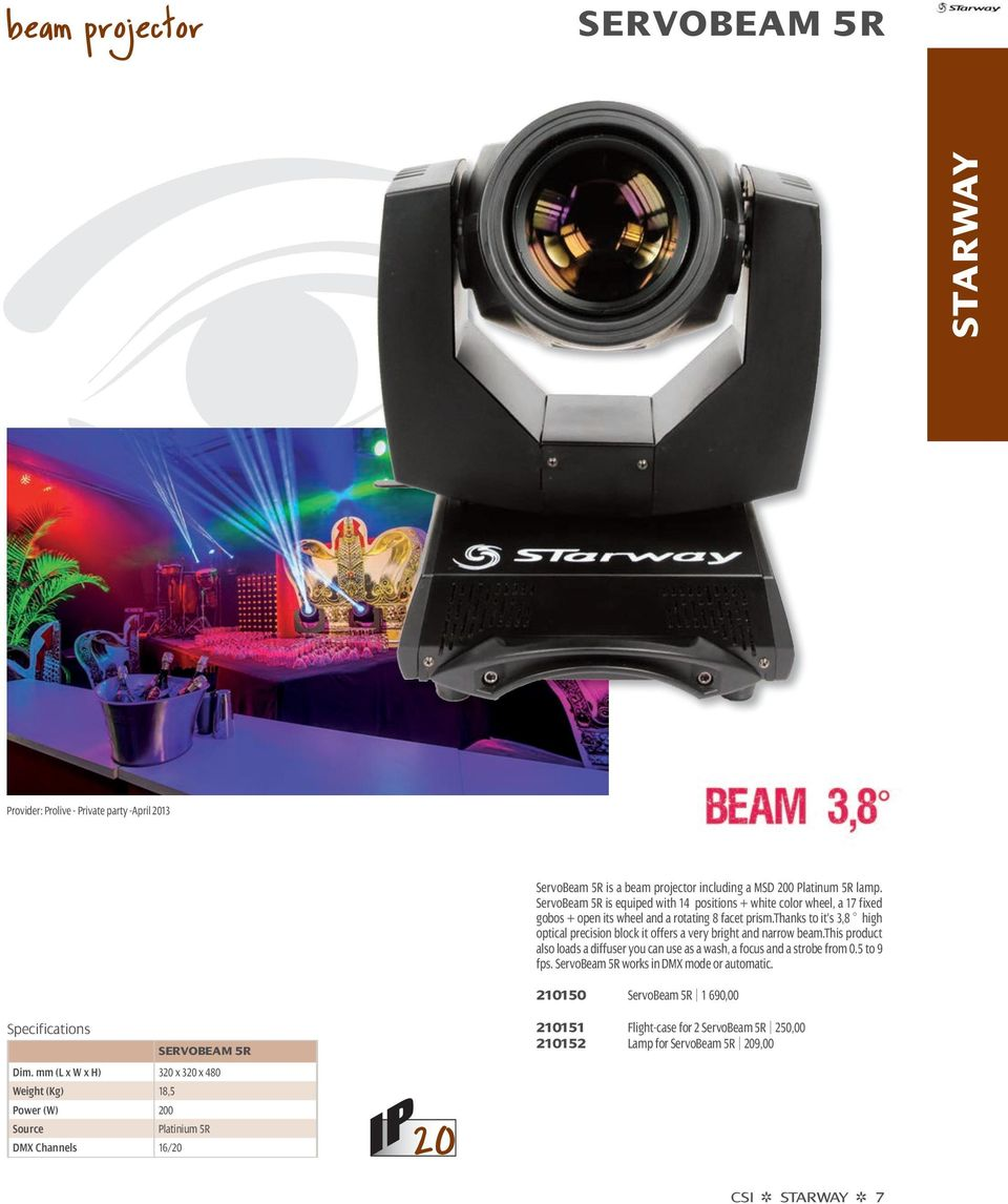 36 37 Spotkolor Urbankolor Rgb Wallkolor Dynakolor Skyled 20 Mr16 Quad Cree 1w Emitter Le Servobeam 5r Is Equiped With 14 Positions White Color Wheel A 17 Fixed Gobos