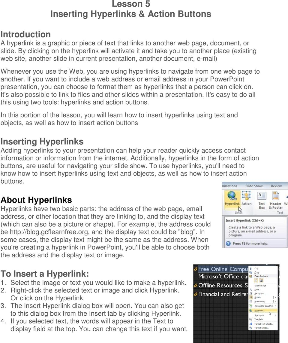 using hyperlinks to navigate from one web page to another.