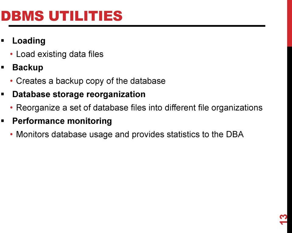 Reorganize a set of database files into different file organizations