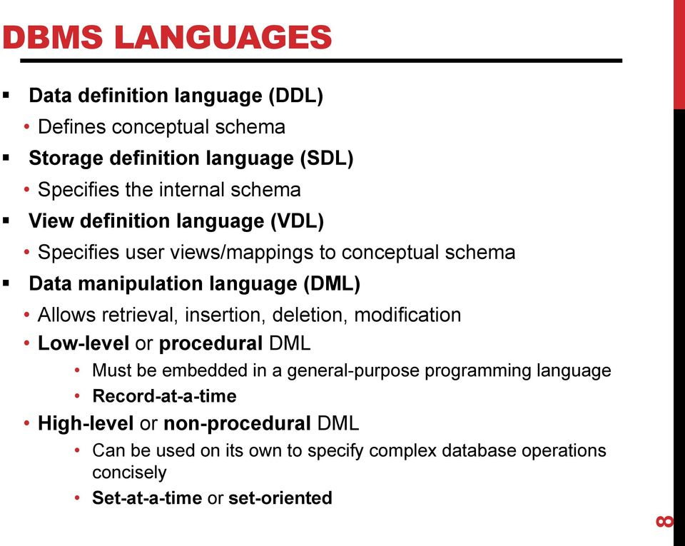 retrieval, insertion, deletion, modification Low-level or procedural DML Must be embedded in a general-purpose programming language