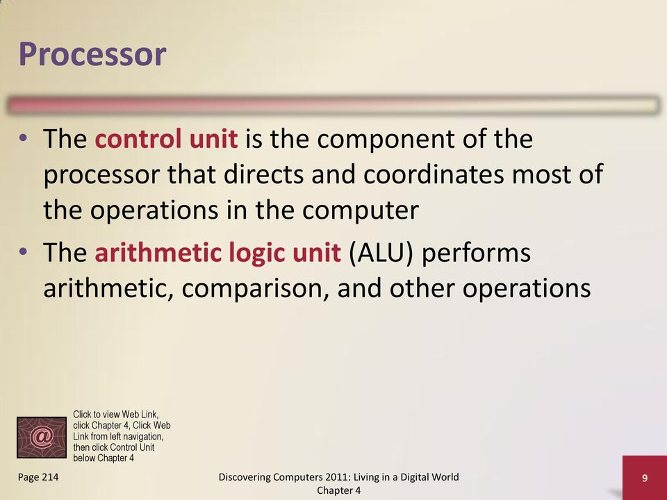 (ALU) performs arithmetic, comparison, and other operations Click to view Web