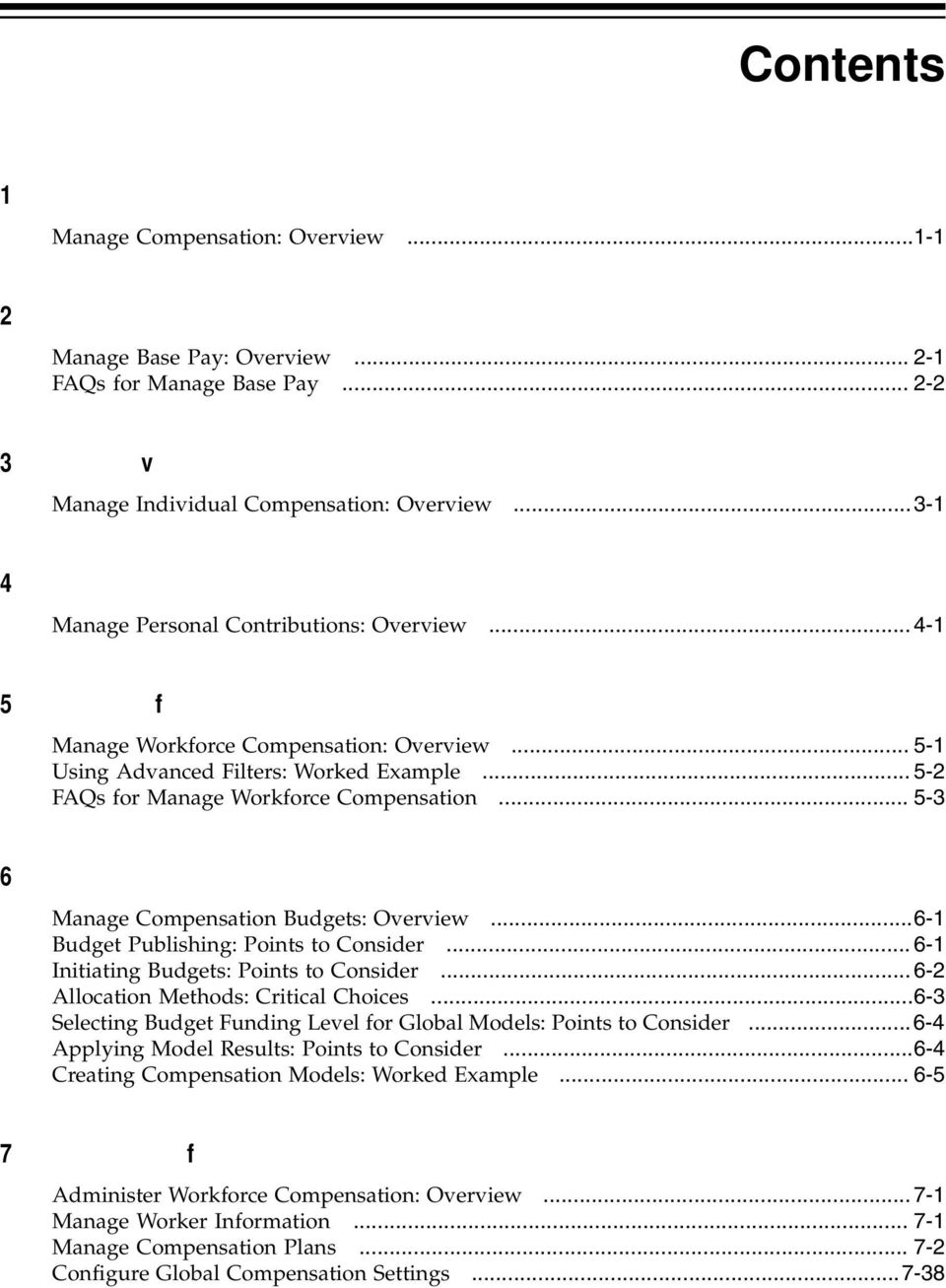 .. 4-1 5 Manage Workforce Compensation Manage Workforce Compensation: Overview... 5-1 Using Advanced Filters: Worked Example... 5-2 FAQs for Manage Workforce Compensation.