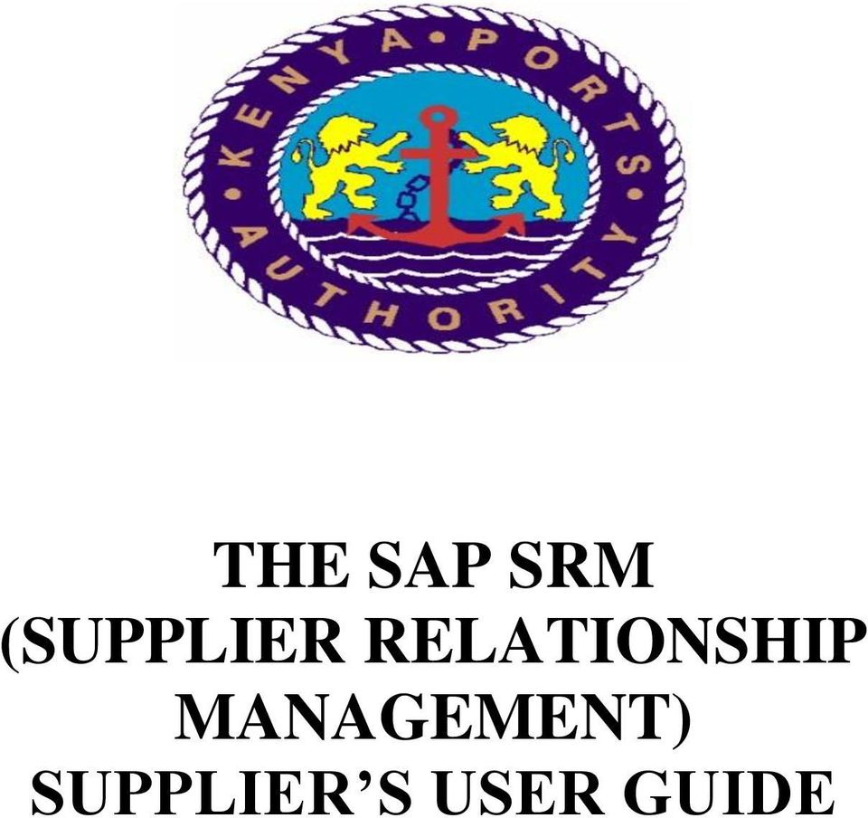 THE SAP SRM (SUPPLIER RELATIONSHIP MANAGEMENT) SUPPLIER S USER GUIDE