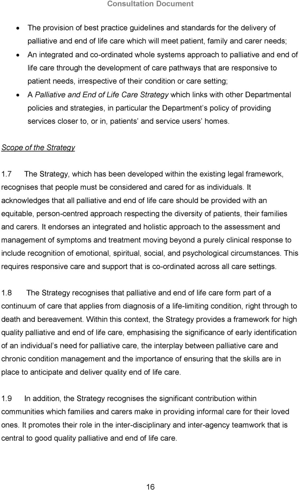 End of Life Care Strategy which links with other Departmental policies and strategies, in particular the Department s policy of providing services closer to, or in, patients and service users homes.