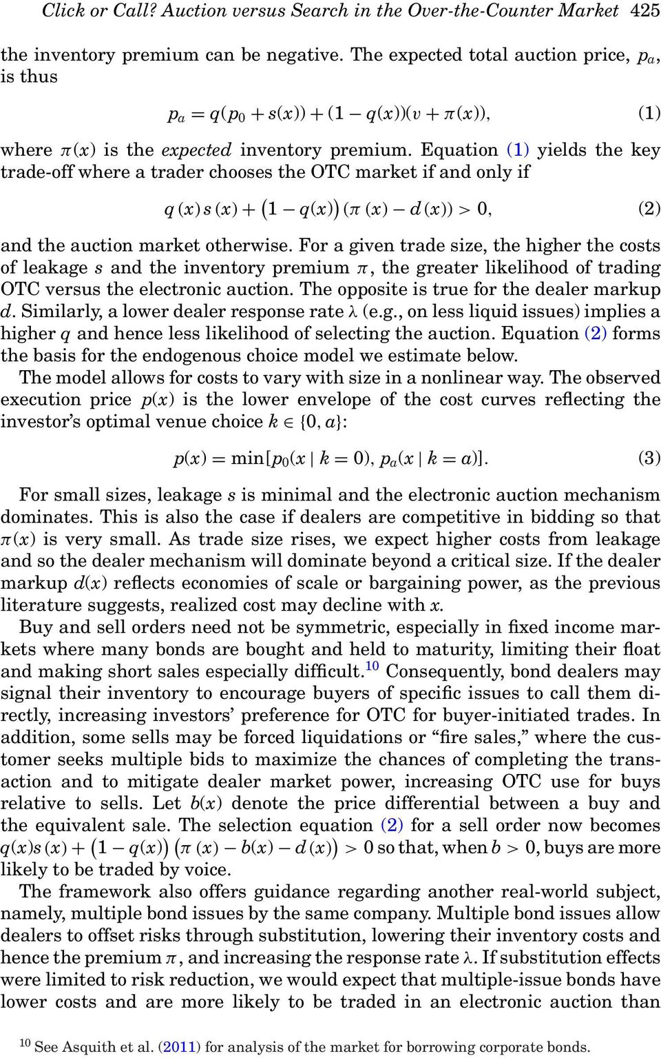 Equation (1) yields the key trade-off where a trader chooses the OTC market if and only if q (x) s (x) + ( 1 q(x) ) (π (x) d (x)) > 0, (2) and the auction market otherwise.