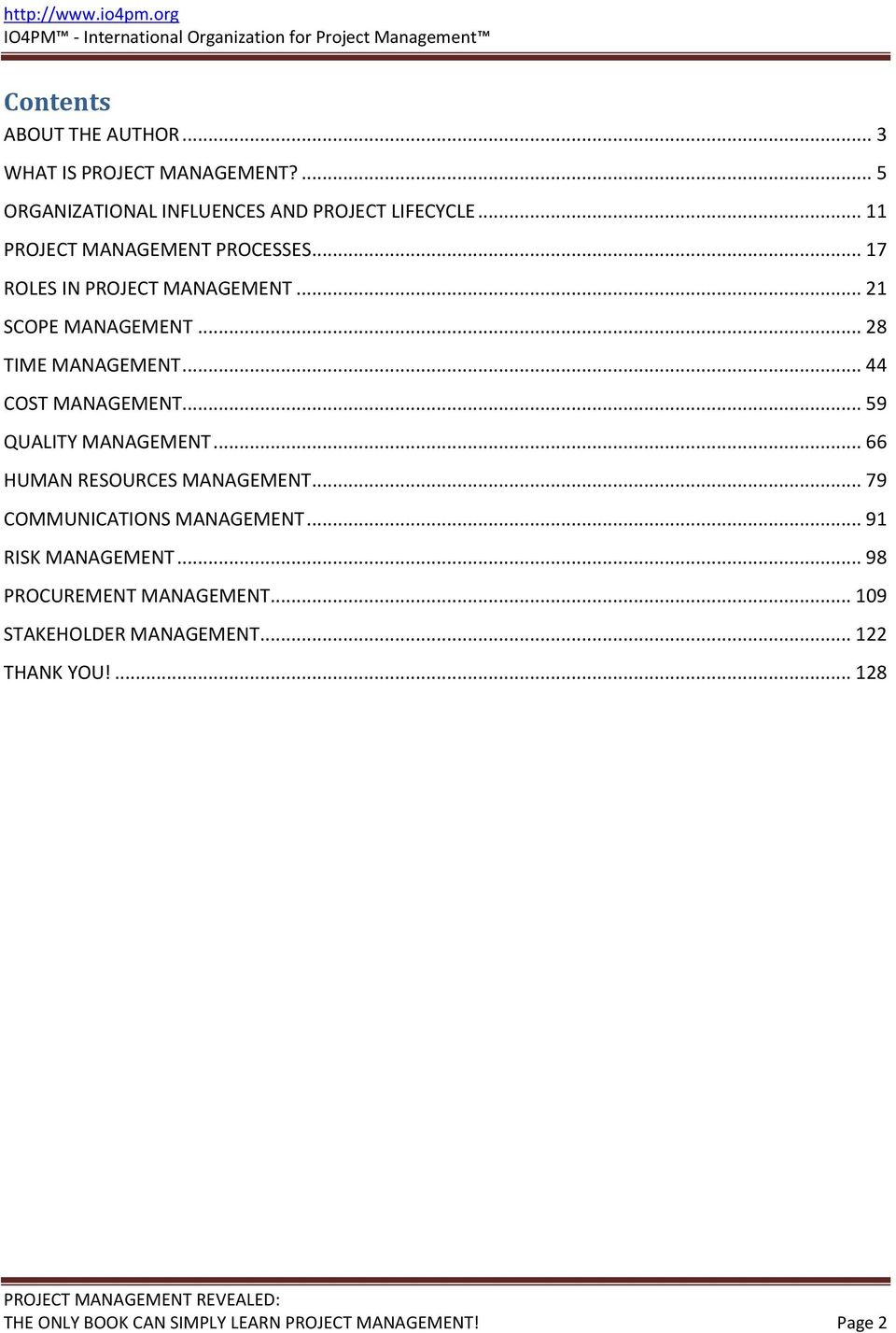 .. 44 COST MANAGEMENT... 59 QUALITY MANAGEMENT... 66 HUMAN RESOURCES MANAGEMENT... 79 COMMUNICATIONS MANAGEMENT.