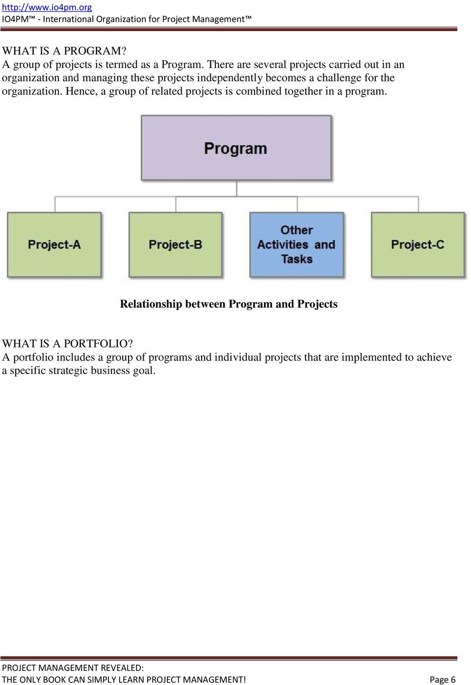 organization. Hence, a group of related projects is combined together in a program.