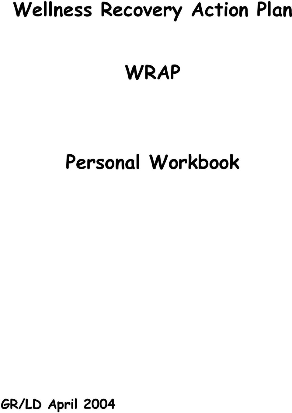 Worksheets Wellness Recovery Action Plan Worksheets wellness recovery action plan wrap personal workbook pdf transcription 1 wrap