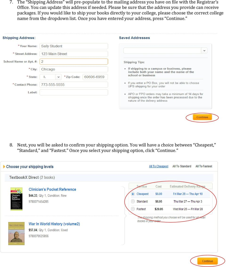 If you would like to ship your books directly to your college, please choose the correct college name from the dropdown list.