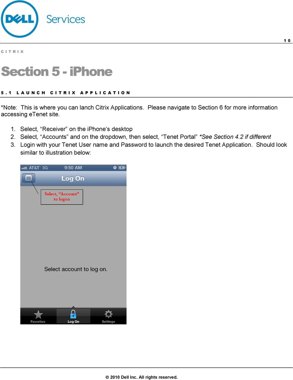 Select, Receiver on the iphone s desktop 2.