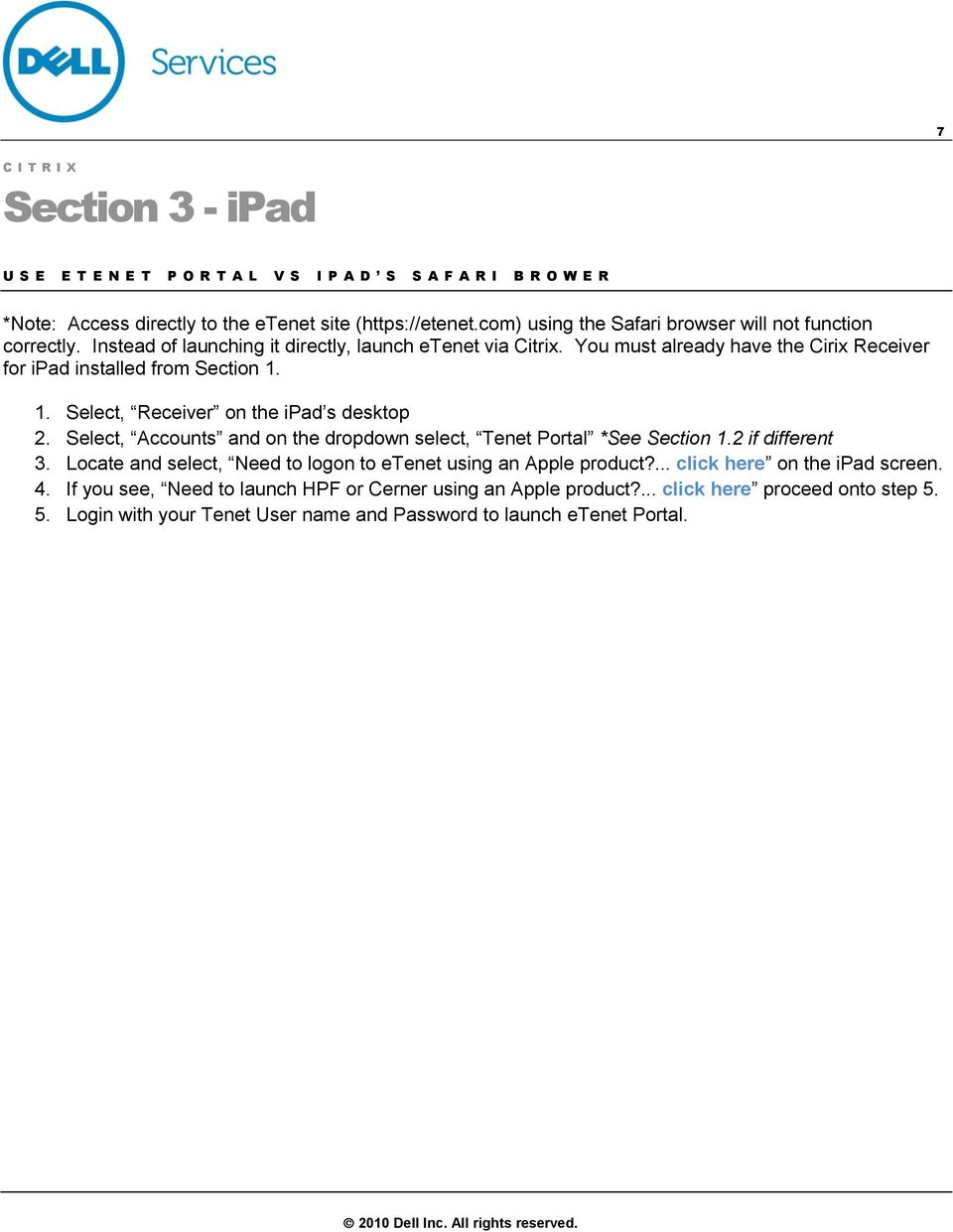 You must already have the Cirix Receiver for ipad installed from Section 1. 1. Select, Receiver on the ipad s desktop 2.