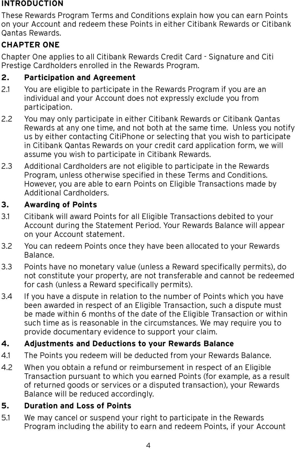 1 You are eligible to participate in the Rewards Program if you are an individual and your Account does not expressly exclude you from participation. 2.