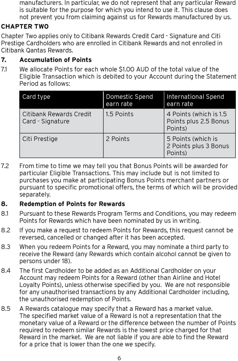 CHAPTER TWO Chapter Two applies only to Citibank Rewards Credit Card - Signature and Citi Prestige Cardholders who are enrolled in Citibank Rewards and not enrolled in Citibank Qantas Rewards. 7.