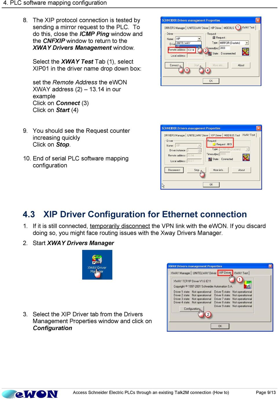 Select the XWAY Test Tab (1), select XIP01 in the driver name drop down box: set the Remote Address the ewon XWAY address (2) 13.14 in our example Click on Connect (3) Click on Start (4) 9.