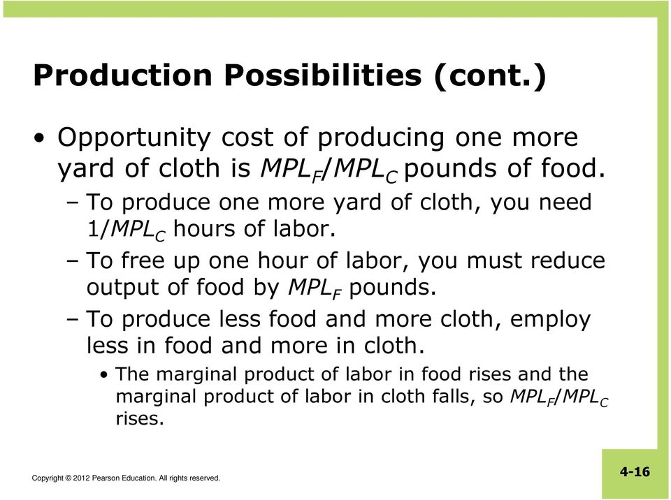 To produce one more yard of cloth, you need 1/MPL C hours of labor.