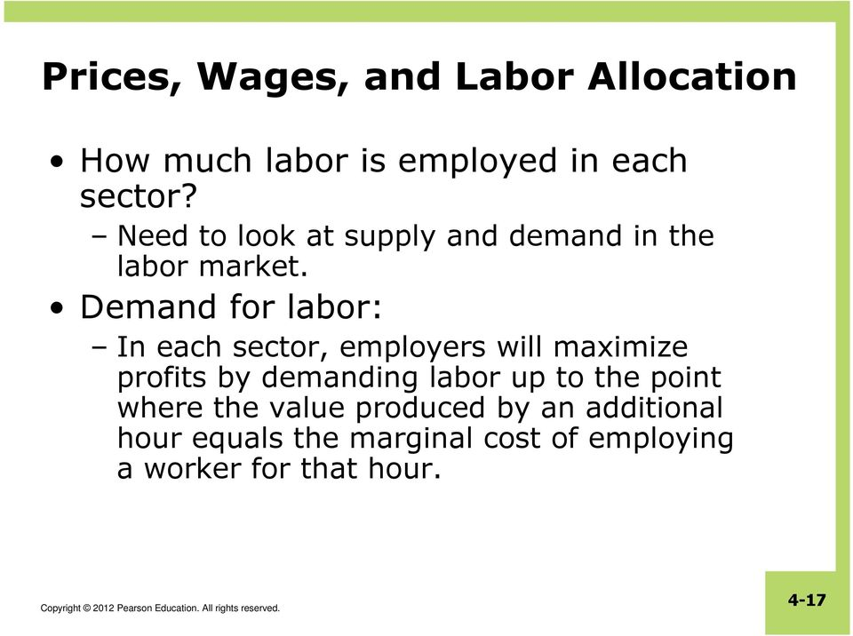 Demand for labor: In each sector, employers will maximize profits by demanding labor