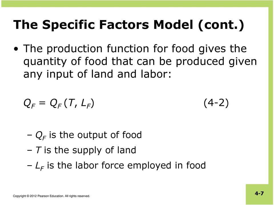 can be produced given any input of land and labor: Q F = Q F (T, L