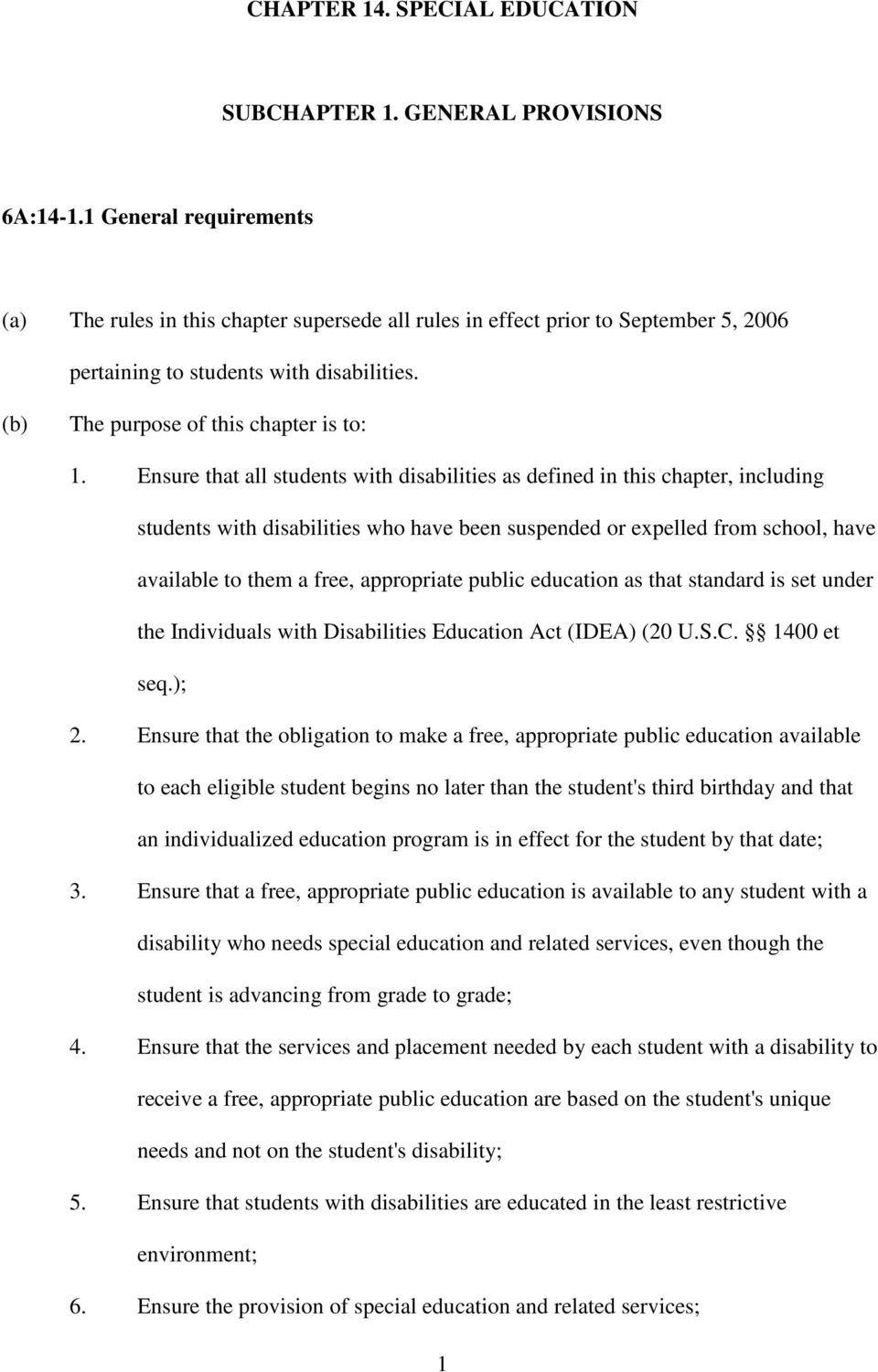 Ensure that all students with disabilities as defined in this chapter, including students with disabilities who have been suspended or expelled from school, have available to them a free, appropriate