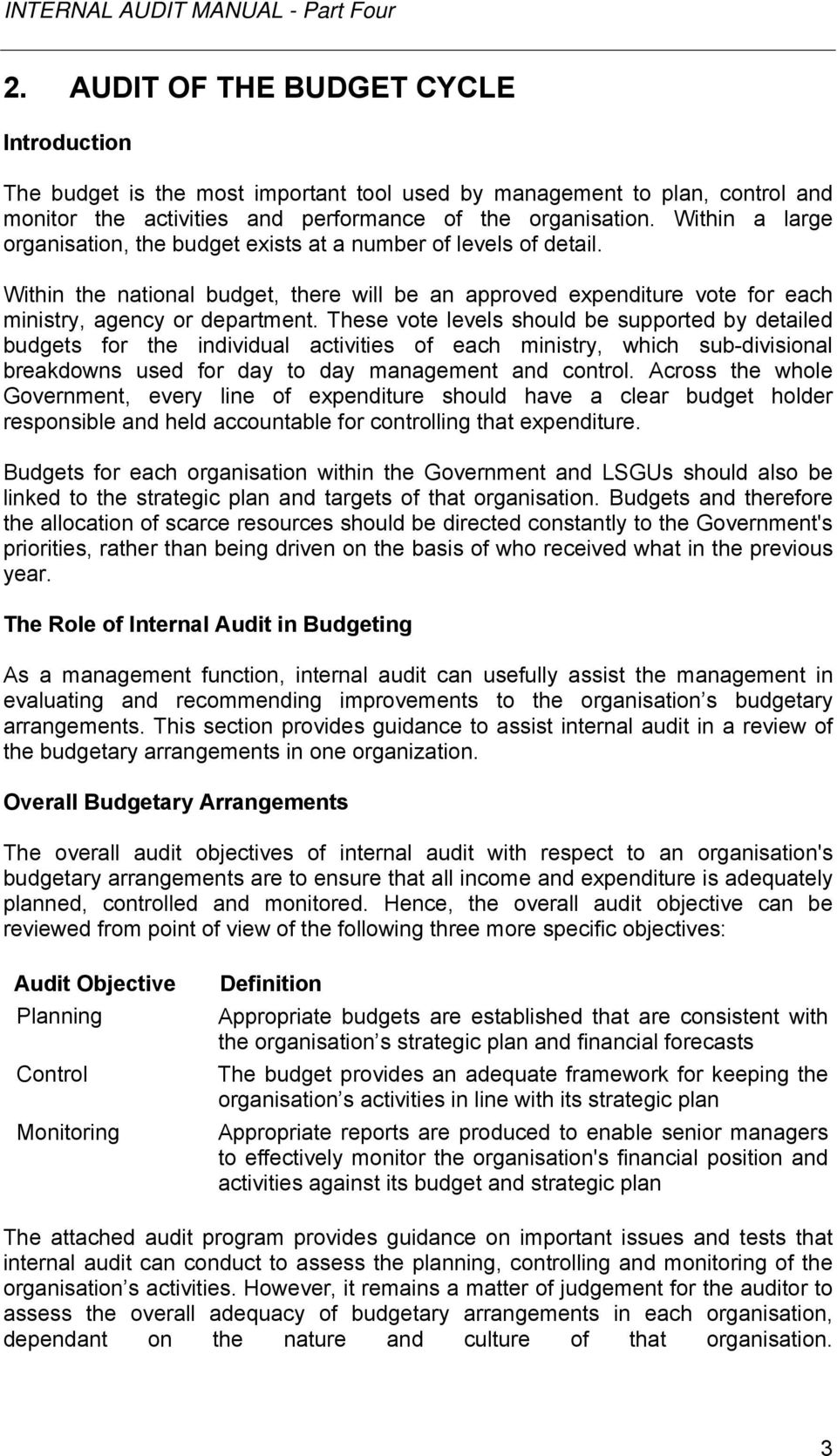 Within a large organisation, the budget exists at a number of levels of  detail.
