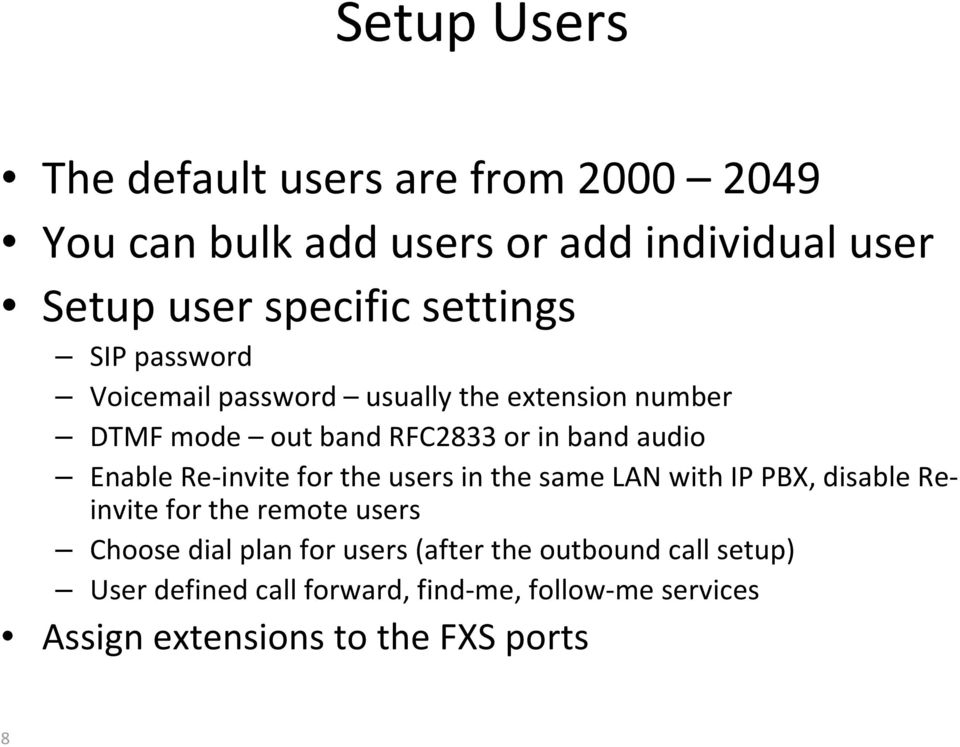 Enable Re invite for the users in the same LAN with IP PBX, disable Reinvite for the remote users Choose dial plan for