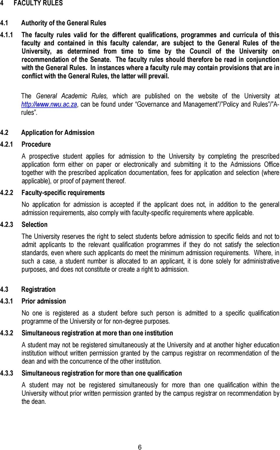 1 The faculty rules valid for the different qualifications, programmes and  curricula of this faculty