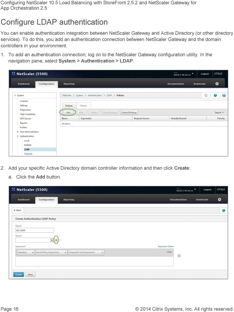 To add an authentication connection, log on to the NetScaler Gateway configuration utility.