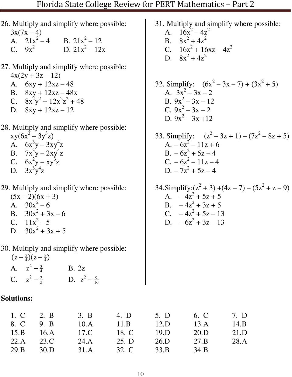 Multiply and simplify where possible: ( )( + ) 0 0 + 0 +. 12 Florida State  College Review for PERT Mathematics ...