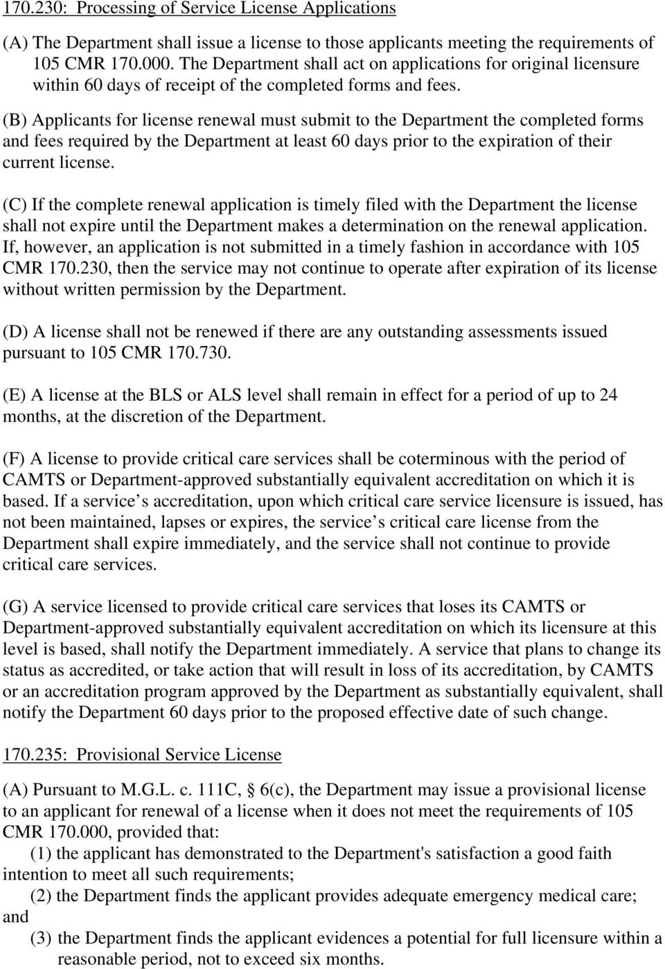 (B) Applicants for license renewal must submit to the Department the completed forms and fees required by the Department at least 60 days prior to the expiration of their current license.