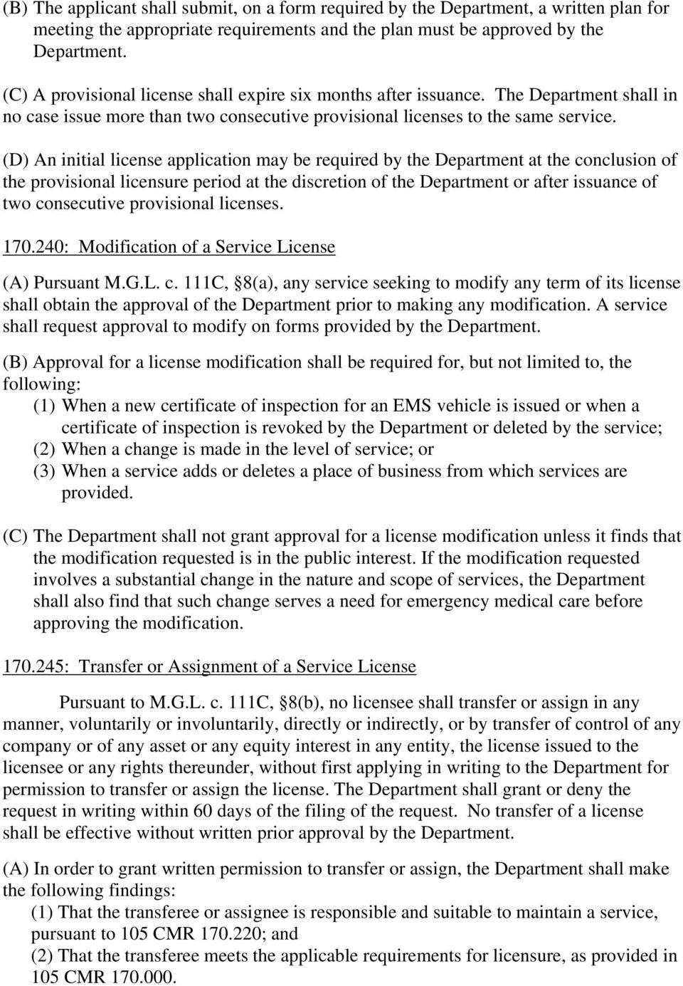 (D) An initial license application may be required by the Department at the conclusion of the provisional licensure period at the discretion of the Department or after issuance of two consecutive