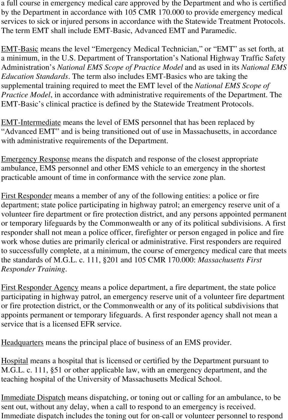 EMT-Basic means the level Emergency Medical Technician, or EMT as set forth, at a minimum, in the U.S.