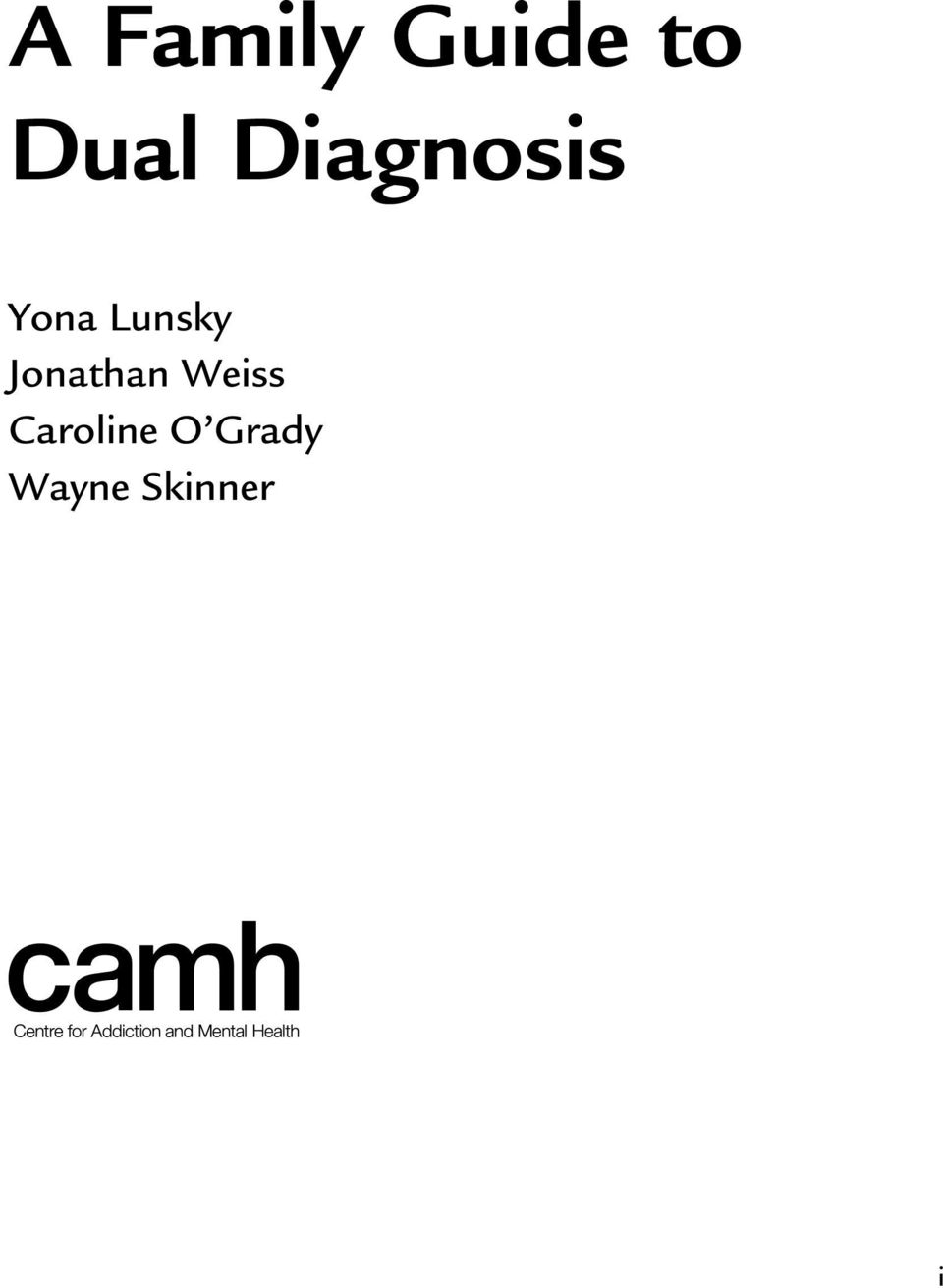 A Family Guide to Dual Diagnosis  Yona Lunsky Jonathan Weiss