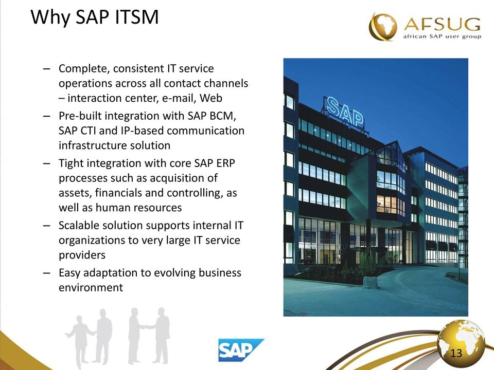 core SAP ERP processes such as acquisition of assets, financials and controlling, as well as human resources Scalable