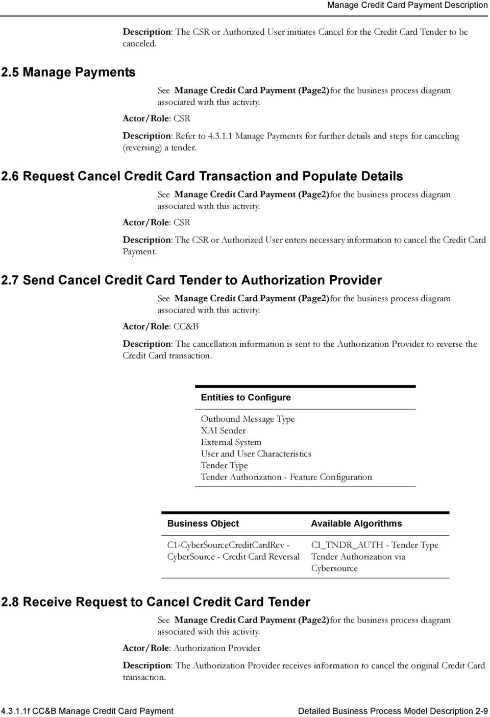 6 Request Cancel Credit Card Transaction and Populate Details See Manage Credit Card Payment (Page2)for the business process diagram Description: The CSR or Authorized User enters necessary