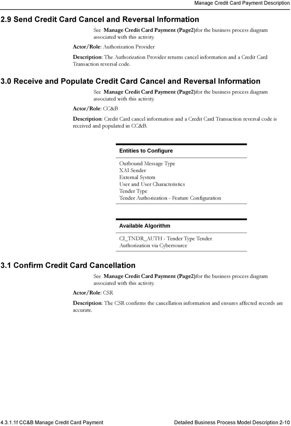 0 Receive and Populate Credit Card Cancel and Reversal Information See Manage Credit Card Payment (Page2)for the business process diagram Actor/Role: CC&B Description: Credit Card cancel information