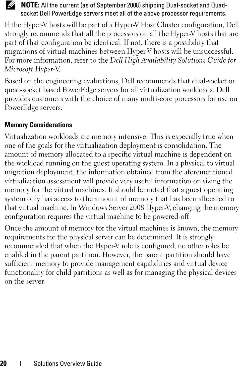If not, there is a possibility that migrations of virtual machines between Hyper-V hosts will be unsuccessful.